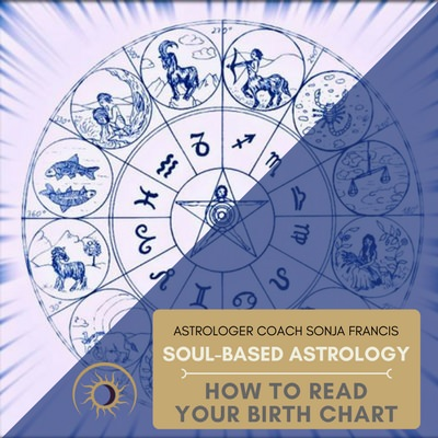 How To Read Your Birth Chart Astrologer Coach Sonja Francis
